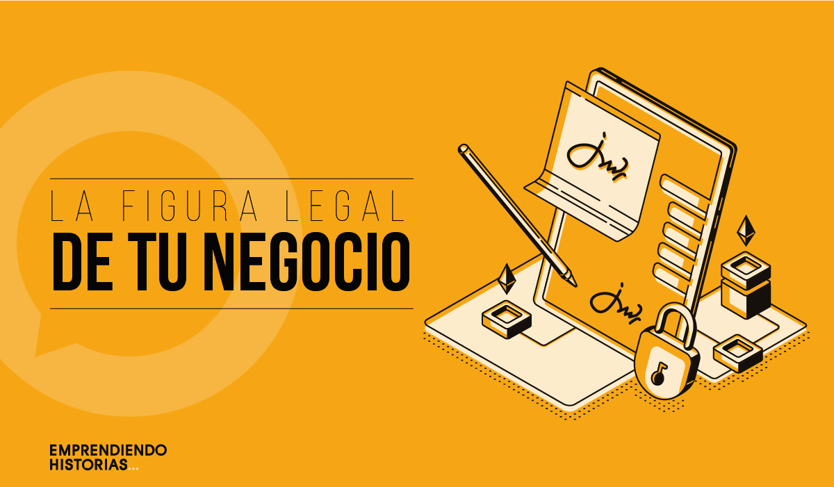 Figura legal de tu emprendimiento